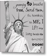 Give Me Your Tired, Your Poor . . . Metal Print