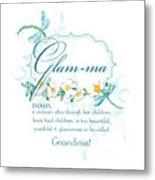 Glam-ma Grandma Grandmother For Glamorous Grannies Metal Print