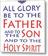 Glory Be Prayer Metal Print