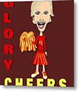 Glory Cheers Metal Print