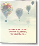 Go As Far As You Can See Metal Print