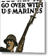Go Over With Us Marines Metal Print