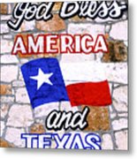 God Bless America And Texas 2 Metal Print