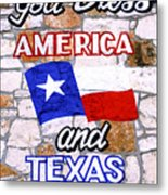 God Bless Amreica And Texas 3 Metal Print