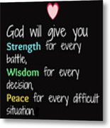 God Will Give You Strength T-shirt Metal Print