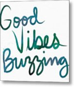 Good Vibes Buzzing- Art By Linda Woods Metal Print