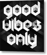 Good Vibes Only Quote Metal Print