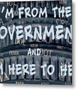 Government Help Metal Print