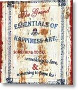 Grand Essentials Of Happiness Metal Print
