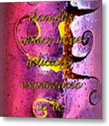 Grateful Thoughts Attract More Delicious Experiences To Be Grateful For. Metal Print