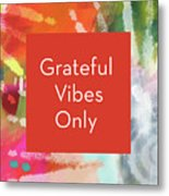 Grateful Vibes Only Journal- Art By Linda Woods Metal Print