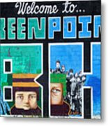 Greenpoint Brooklyn Wall Graffiti Metal Print