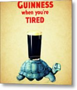 Guinness When You're Tired Metal Print