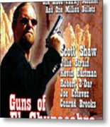 Guns Of El Chupacabra Metal Print by The Scott Shaw Poster Gallery
