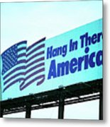 Hang In There America Sign Metal Print