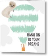 Hang On To Your Dreams Sloth- Art By Linda Woods Metal Print