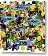 Happy Go Lucky You Metal Print