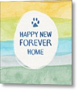 Happy New Forever Home- Art By Linda Woods Metal Print