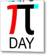 Happy Tau And Pi Day Metal Print