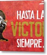 Hasta la Victoria Siempre Metal Print