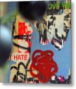 Hate Love Hate Love Metal Print
