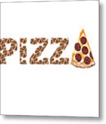 Have A Slice - Pizza Typography Metal Print