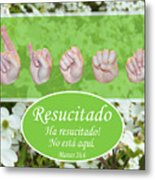 He Is Risen Spanish Metal Print