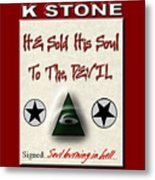 He Sold His Soul To The Devil Metal Print