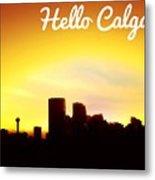 Hello Calgary  Metal Print