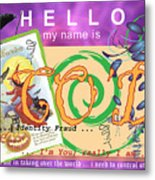 Hello My Name Is Co'd Metal Print