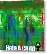 Help Save An Orphan Metal Print