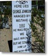 Here Lies George Johnson - Old Tucson Arizona Metal Print