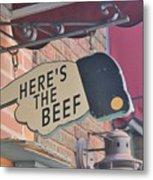 Heres The Beef Metal Print