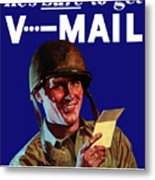 He's Sure To Get V-mail Metal Print