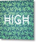High Typo  Cannabis   Hemp  420  Marijuana   Pattern Metal Print