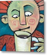 His Coffee Spoke To Him Metal Print