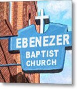 Historic Ebenezer Baptist Church - Sweet Auburn Metal Print