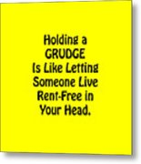 Holding A Grudge Is Like 5439.02 Metal Print