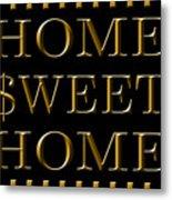 Home Sweet Home 1 Metal Print