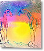 We Are Like The Horses Of Our Dreams And They Like Us  Metal Print