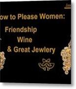 How To Please Women Metal Print