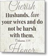 Husbands Love Honor Cherish- Art By Linda Woods Metal Print