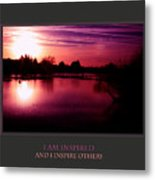 I Am Inspired And I Inspire Others Metal Print