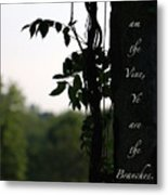 I Am The Vine Metal Print