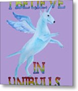 I Believe In Unibulls Metal Print