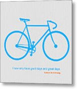 I Have Only Good Days And Great Days Metal Print