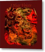 I Hear Voices Metal Print