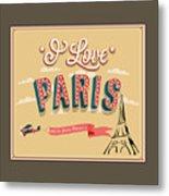 I Love Paris Metal Print