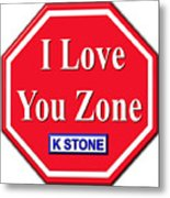 I Love You Zone Metal Print