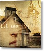I Still See You In My Dreams Metal Print